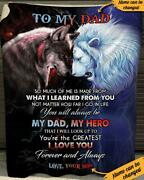 Custom To My Dad So Much Of Me Is Made From What I Learned From You Blanket