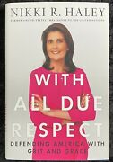 With All Due Respect Defending America With Grit And Grace By Nikki R Haley 2019