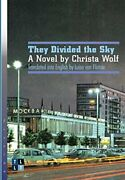 They Divided The Sky A Novel By Christa Wolf Literary Translation Wolf-