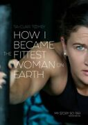 How I Became The Fittest Woman On Earth Mint Toomey Tia-clair Bl Southwick Publi