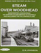Steam Over Woodhead Scenes From The Past 29 Part Four Mint E M Johnson Book Law