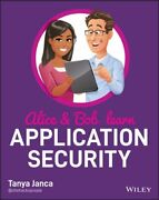 Alice And Bob Learn Application Security Mint Janca Tanya John Wiley And Sons In