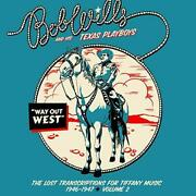 Bob Wills And His Texas Playboys - Way Out West The Lost Transcriptions New 2cd