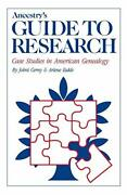 Ancestryand039s Guide To Research Case Studies In American Genealogy By Johni Cenry