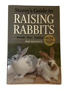 Storeyand039s Guide To Raising Rabbits Storeys Guide To ... By Bob Bennett Paperback
