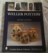 Weller Pottery Jeffrey B. Snyder Schiffer Book For Collectors With Price Guide