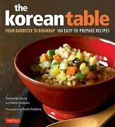 Korean Table From Barbecue To Bibimbap 100 Easy-to-prepare Recipes Hardcover