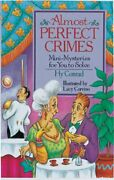 Almost Perfect Crimes Mini-mysteries For You To Solve By Hy Conrad