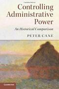 Controlling Administrative Power An Historical Comparison By Cane Pb