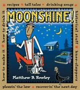 The Joy Of Moonshine Recipes Knee Slappers Tall Tales Songs How To Make...