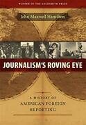 Journalism's Roving Eye A History Of American Foreign Reporting, Hamilton-,