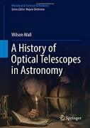 A History Of Optical Telescopes In Astronomy H, Wall-,