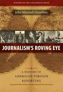 Journalism's Roving Eye A History Of American Foreign Reporting Paperback