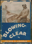 Joseph C Lincoln / Blowing Clear 1st Edition 1930