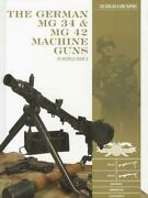 The German Mg 34 And Mg 42 Machine Guns In Wwii Book Luc Guillou Erik Dupont