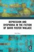 Depression And Dysphoria In The Fiction Of David Foster Wallace By Mayo New..