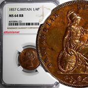 Great Britain Victoria Copper 1857 Farthing Ngc Ms64 Rb Light Toned Km 725