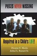 Pieces Never Missing Required In A Childand039s Life [volume 1] Meeks Dwayne E. A