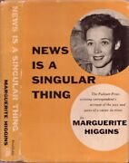 Marguerite Higgins / News Is A Singular Thing 1st Edition 1955 Biography