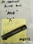 Us Gi M1 Wwii Carbine Round Bolt Marked Aob. Stamped X Item Aobx-1