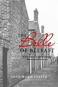 The Belle Of Belfast A True Story Of Great Courage, Heroism, And Bravery By An