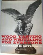 Wood Carving And Whittling For Everyone Board Books Franklin H. G
