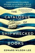 The Catalogue Of Shipwrecked Books Christopher Columbus His Son And The...
