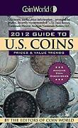 Coin World 2012 Guide To U. S. Coins Prices And Value Trends Wi