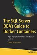 The Sql Server Dbaand039s Guide To Docker Containers Sarmiento M