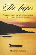 The Leaper Adventures In A Commercial Salmon Fishing Boat, Barrett, Michael,,