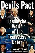 Devil's Pact Inside The Teamsters Union Hardcover F. C. Duke Ze