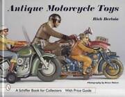 Vintage Toy Motorcycles Collector Guide 1920s-1950s Incl Japanese Tin Schuco Etc