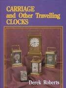 1800s Antique Carriage Clocks Collector Id Guide Incl French Swiss Calendar Etc