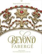 Beyond Faberge Imperial Russian Jewelry Book Imperial Russia Silver