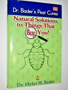 Dr. Bader's Pest Cures - Natural Solutions To Things That Bug You