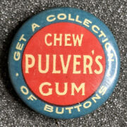 Rare 1890s Chew Pulver's Gum Get Collection Buttons Advertisement Litho Pinback