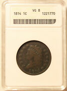 1814 Large Cent Classic Head Anacs Vg 8 Old Holder............ Lot 8430