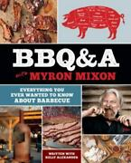 Bbqanda With Myron Mixon Everything You Ever Wanted To Know About Barbecue By...