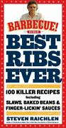 Best Ribs Ever A Barbecue Bible Cookbook 100 Killer Recipes [barbecue Bible C