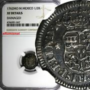 Mexico Spanish Colony Charles Iii Silver 1762 Mo M 1/2 Real Ngc Xf Details Km68