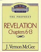 Revelation Ii Chapters 6-13 Thru The Bible Commentary By Dr. J. Vernon Mcgee