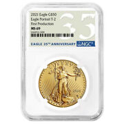 2021 50 Type 2 American Gold Eagle Ngc Ms69 1 Oz First Production 35th Annivers