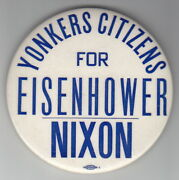 Yonkers Citizens For Eisenhower Nixon Large Button Pinback ---- Free Shipping