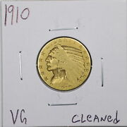 1910 10 Indian Head Gold Half Eagle With Vg Detail Cleaned 05797