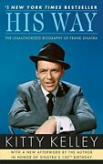 His Way The Unauthorized Biography Of Frank Sinatra By Kitty K .9780553386189
