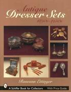 Antique Dresser Sets Collector Reference W Perfume Bottles Powder Jars And More