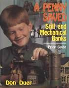 Antique And Vintage Penny Banks Collector Guide Incl Still Mechanical And Cast Iron