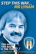 Step This Way... Mr Lynam The Good, The Bad And The Ugly By Francis Ponder