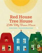 Red House Tree House Little Bitty Brown Mouse By Jane Godwin 2019 Hardcover