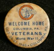 Wwii Welcome Home Columbia Pa Veterans Button Pin Oct 1946 Ruptured Duck Scarce